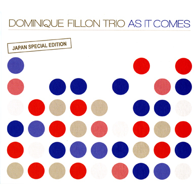 Dominique FILLON Trio - As it comes - CD