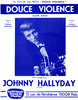 Johnny HALLYDAY - Douce violence