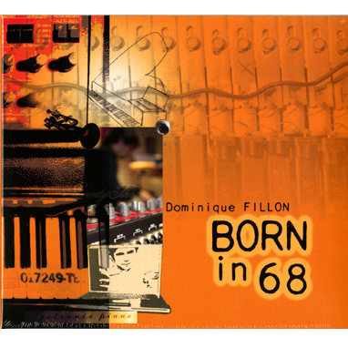 Dominique FILLON - Born in 68 - CD